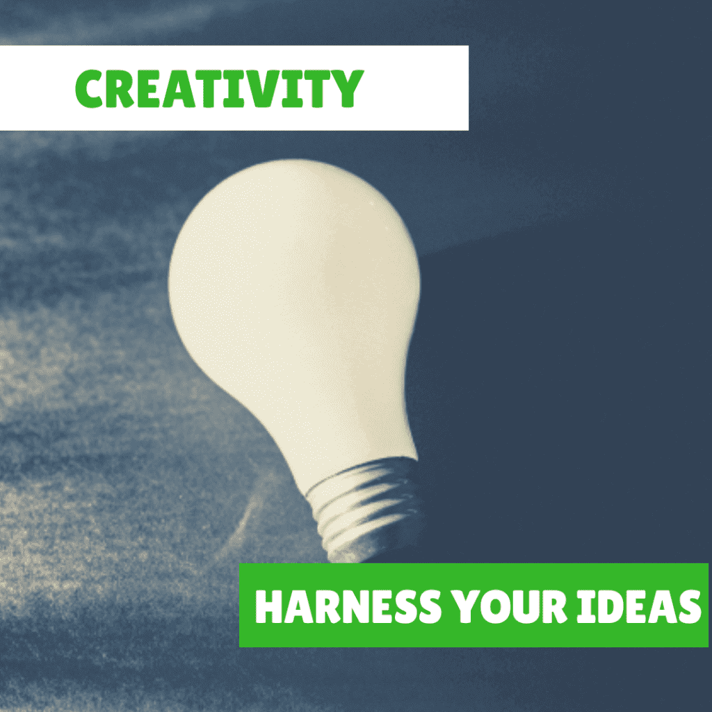 Harnessing Your Ideas