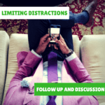 Limiting Distractions
